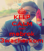 KEEP CALM AND mebrok 3wacherkom - Personalised Poster A4 size