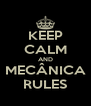 KEEP CALM AND MECÂNICA RULES - Personalised Poster A4 size