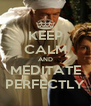 KEEP CALM AND MEDITATE PERFECTLY - Personalised Poster A4 size