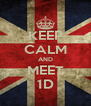 KEEP CALM AND MEET 1D - Personalised Poster A4 size