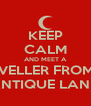 KEEP CALM AND MEET A TRAVELLER FROM AN ANTIQUE LAND - Personalised Poster A4 size