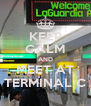 KEEP CALM AND MEET AT TERMINAL C - Personalised Poster A4 size