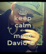 keep calm and meet David G . - Personalised Poster A4 size