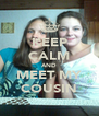 KEEP CALM AND MEET MY COUSIN - Personalised Poster A4 size