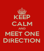 KEEP CALM AND MEET ONE DIRECTION - Personalised Poster A4 size