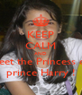 KEEP CALM AND Meet the Princess of  prince Harry ! - Personalised Poster A4 size