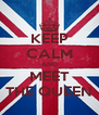KEEP CALM AND MEET THE QUEEN - Personalised Poster A4 size