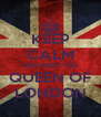KEEP CALM AND MEET THE QUEEN OF LONDON - Personalised Poster A4 size