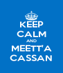 KEEP CALM AND MEETT'A CASSAN - Personalised Poster A4 size