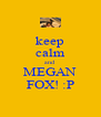 keep calm and MEGAN FOX! :P - Personalised Poster A4 size