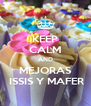 KEEP CALM AND MEJORAS  ISSIS Y MAFER - Personalised Poster A4 size