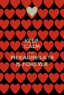 KEEP CALM AND MEKADRIELA 19 IS FOREVER - Personalised Poster A4 size