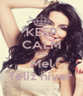 KEEP CALM AND Mel feliz niver - Personalised Poster A4 size