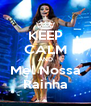 KEEP CALM AND Mel Nossa Rainha - Personalised Poster A4 size