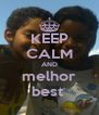 KEEP CALM AND melhor best  - Personalised Poster A4 size