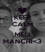 KEEP CALM AND MELI MANCHI<3 - Personalised Poster A4 size