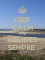 KEEP  CALM AND MELIDES SEMPRE  - Personalised Poster A4 size