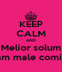 KEEP CALM AND Melior solum Quam male cominati - Personalised Poster A4 size