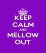 KEEP CALM AND MELLOW OUT - Personalised Poster A4 size