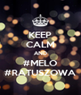 KEEP CALM AND #MELO #RATUSZOWA - Personalised Poster A4 size