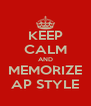 KEEP CALM AND MEMORIZE AP STYLE - Personalised Poster A4 size