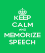 KEEP CALM AND MEMORIZE SPEECH - Personalised Poster A4 size