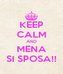 KEEP CALM AND MENA SI SPOSA!! - Personalised Poster A4 size