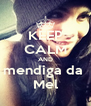 KEEP CALM AND mendiga da  Mel - Personalised Poster A4 size