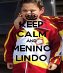 KEEP CALM AND MENINO LINDO - Personalised Poster A4 size