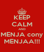KEEP CALM AND MENJA cony MENJAA!!! - Personalised Poster A4 size
