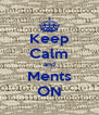 Keep Calm and Ments ON - Personalised Poster A4 size