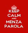 KEEP CALM AND MENZA PAROLA - Personalised Poster A4 size