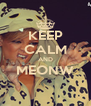KEEP CALM AND MEONW  - Personalised Poster A4 size