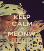 KEEP CALM AND MEONW ♥♥♥♥♥♥ - Personalised Poster A4 size