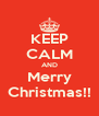 KEEP CALM AND Merry Christmas!! - Personalised Poster A4 size