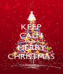 KEEP CALM AND MERRY CHRISTMAS - Personalised Poster A4 size
