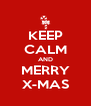 KEEP CALM AND MERRY X-MAS - Personalised Poster A4 size