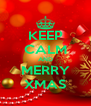 KEEP CALM AND MERRY XMAS - Personalised Poster A4 size