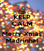 KEEP CALM AND Merry Xmas Madrinha! - Personalised Poster A4 size
