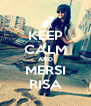 KEEP CALM AND MERSI RISA - Personalised Poster A4 size