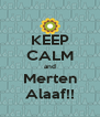 KEEP CALM and Merten Alaaf!! - Personalised Poster A4 size
