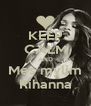 KEEP CALM AND Mes mylim Rihanna - Personalised Poster A4 size