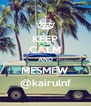 KEEP CALM AND MESMEW @kairulnf - Personalised Poster A4 size