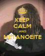 KEEP CALM AND METANOEITE  - Personalised Poster A4 size