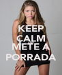 KEEP CALM AND METE A PORRADA - Personalised Poster A4 size