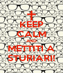 KEEP CALM AND METTITI A STURIARI! - Personalised Poster A4 size