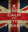 KEEP CALM AND METTITI I JEANS - Personalised Poster A4 size