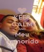 KEEP CALM AND Meu Namorido - Personalised Poster A4 size