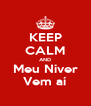 KEEP CALM AND Meu Niver Vem aí - Personalised Poster A4 size