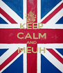 KEEP CALM AND MEUH  - Personalised Poster A4 size